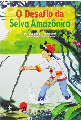 O Desafio na Selva Amazonica - Col Super Aven - Leite,Mara S. C. De Sa | Nisrs.org