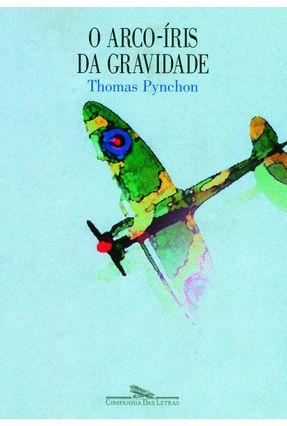 O Arco-íris da Gravidade - Pynchon,Thomas | Hoshan.org