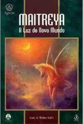 Maitreya a Luz do Novo Mundo - Teixeira,Sálvio de Figueiredo | Hoshan.org