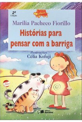 Histórias Para Pensar Com a Barriga -  Col.  Jabuti - Conforme a Nova Ortografia - Fiorillo,Marilia Pacheco   Nisrs.org