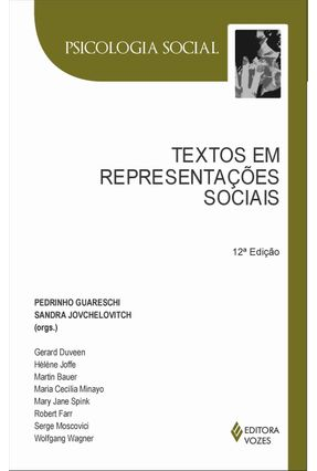 Textos em Representacoes Sociais - 10ª Ed. - Jovchelovitch,Sandra | Hoshan.org