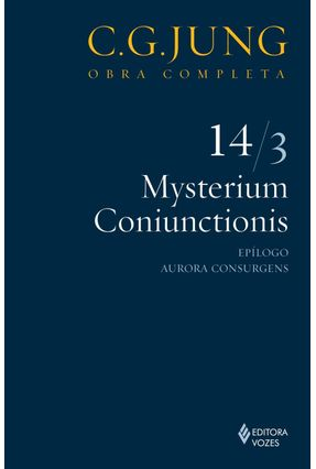 Mysterium Coniunctionis - Epílogo Aurora Consurgens - Vol. 14/3 - Col. Obra Completa - 2ª Ed. - 2011 - Jung,Carl Gustav pdf epub