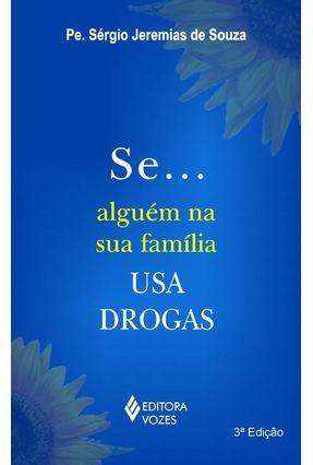 Se ... Alguem na Sua Familia Usa Drogas - Souza,Sergio Jeremias de pdf epub