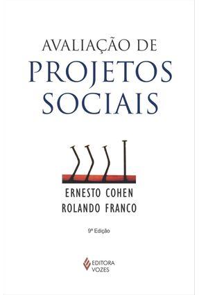 Avaliação de Projetos Sociais - 7ª ed. - Cohen ,Ernesto | Tagrny.org