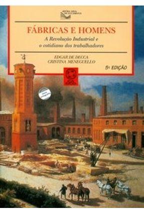 Edição antiga - Fábricas e Homens - Col. História Geral Em Documentos - Meneguello,Cristina Decca,Edgar de | Nisrs.org