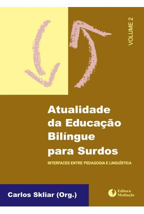 Atualidade da Educação Bilíngue - Vol.2 - 5ª Ed. 2015 - Skliar,Carlos   Tagrny.org