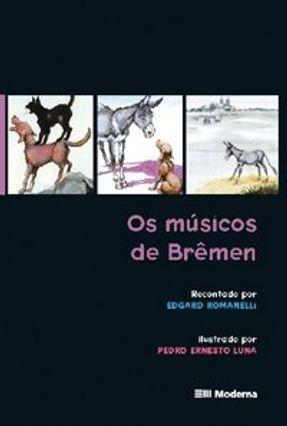 Os Músicos de Brêmem - Clássicos Infantis - Romanelli,Edgard   Nisrs.org
