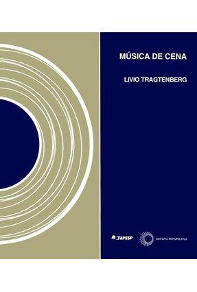 Musica de Cena - Tragtenberg,Livio | Hoshan.org