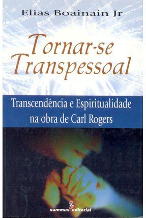 Tornar-se Transpessoal - Transcendencia e Esp - Boainain Jr ,Elias | Tagrny.org