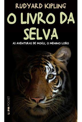 O Livro da Selva - Pocket / Bolso - Kipling,Rudyard | Tagrny.org