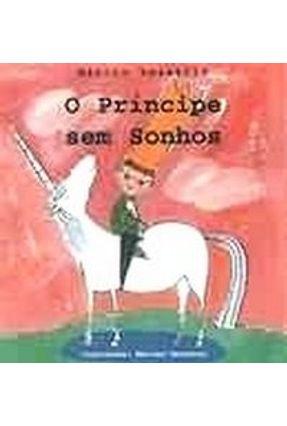 O Principe Sem Sonhos - Vassallo,Marcio | Tagrny.org