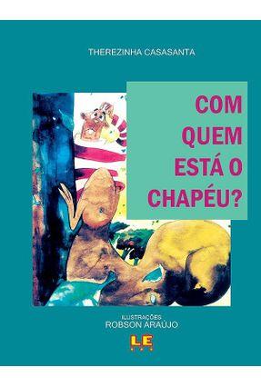Com Quem Esta com o Chapeu? - Casasanta,Therezinha   Nisrs.org