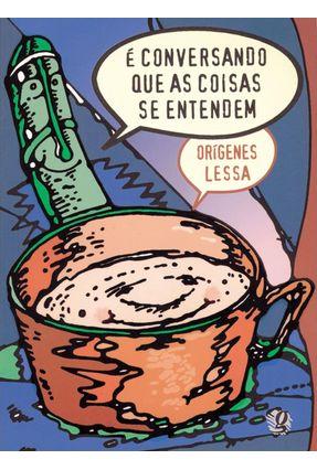 E Conversando que as Coisas Se Entendem - Lessa,Origenes   Hoshan.org