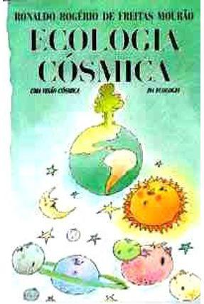 Ecologia Cosmica da Ecologia - Mourão,Ronaldo Rogerio Freitas | Tagrny.org