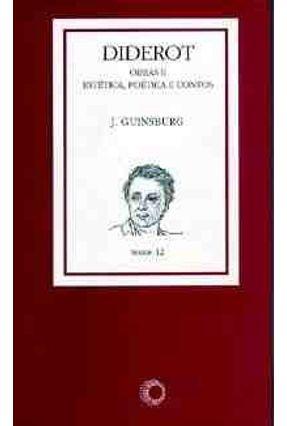 Diderot - Obras II - Estética, Poética e Contos - Guinsburg,Jaco   Hoshan.org