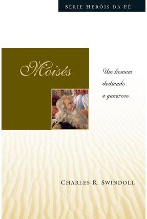 Moisés - Um Homem Dedicado e Generoso - Swindoll,Charles R. pdf epub