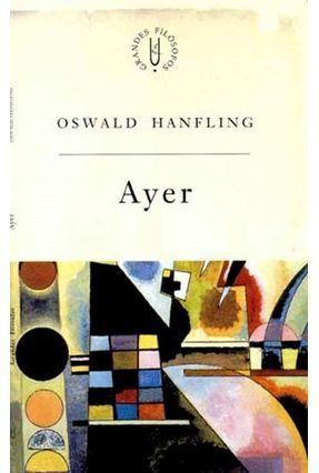 Ayer - Col. Grandes Filosofos - Hanfling,Oswald | Hoshan.org
