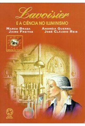 Lavoisier e a Ciência no Iluminismo - Col. Ciência no Tempo - Braga,Marco pdf epub