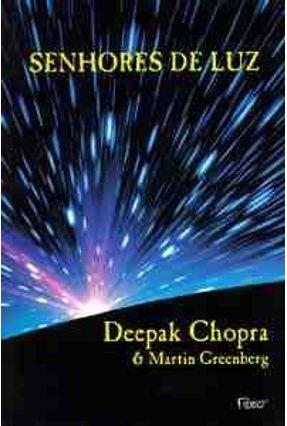Senhores de Luz - Chopra,Deepak | Hoshan.org