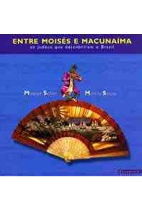 Edição antiga - Entre Moisés e Macunaíma - Os judeus que descobriram o Brasil - SCLIAR ,MOACYR   Hoshan.org