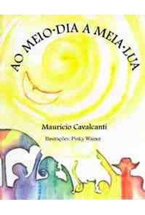 Ao Meio-dia  a  Meia-lua - Cavalcanti,Mauricio pdf epub