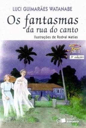 Os Fantasmas da Rua do Canto - Col. Jabuti - Watanabe,Luci Guimaraes   Nisrs.org