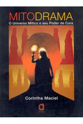 Mitodrama o Universo Mitico e seu Poder Cura - Maciel,Corintha   Tagrny.org