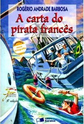 A Carta do Pirata Francês - Conforme a Nova Ortografia - Col. Jabuti - Barbosa,Rogério Andrade   Tagrny.org