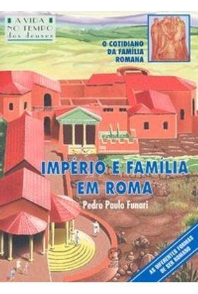 Império e Família em Roma - Col. Vida no Tempo - Funari,Pedro Paulo Abreu | Hoshan.org