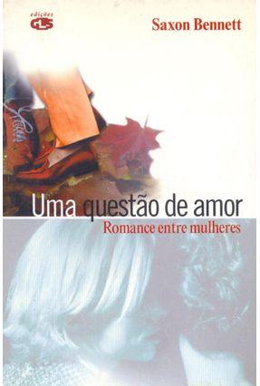 Uma Questao de Amor - Romance Entre Mulheres - Bennett,Saxon pdf epub