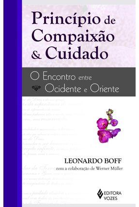Principio de Compaixão e Cuidado - Boff,Leonardo   Nisrs.org