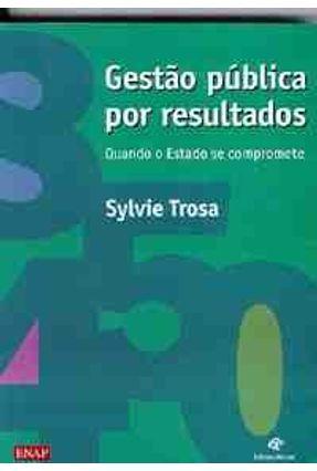 Gestao Publica Por Resultado - Trosa,Sylvie pdf epub