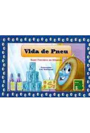 Vida de Pneu - Col. Interativa - Oliveira,Sueli Ferreira de   Nisrs.org