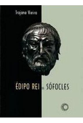 Édipo Rei de Sofócles - 2ª Ed. - Signos 31 - Vieira,Trajano   Hoshan.org