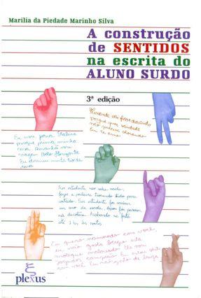 A Construcao de Sentidos na Escrita do Aluno - Silva,Marilia da Piedade M.   Hoshan.org
