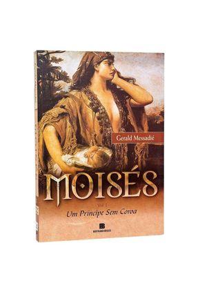 Moises 1 - Um Principe Sem Coroa - Messadie,Gerald | Hoshan.org