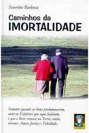 Caminhos da Imortalidade - Barbosa,Severino   Hoshan.org