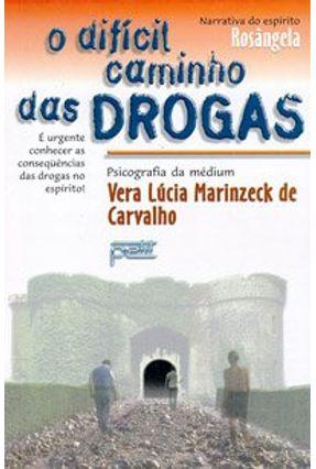 O Dificil Caminho das Drogas - Carvalho,Vera Lucia Marinzeck | Tagrny.org