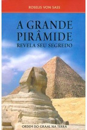 A Grande Piramide Revela seu Segredo - Sass,Roselis Von pdf epub