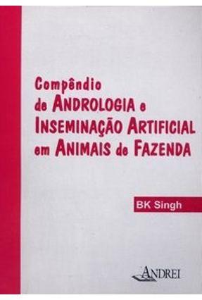 Compêndio de Andrologia e Inseminação Artificial em Animais de Fazenda - Bk Singh | Hoshan.org