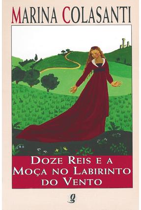 Doze Reis e a Moça no Labirinto do Vento - Colasanti,Marina pdf epub