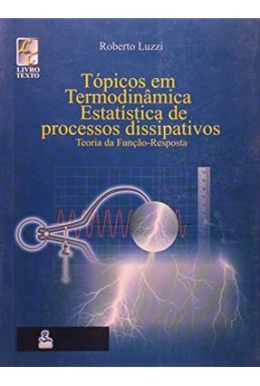 Tópicos Em Termodinâmica De Processos Participativos - Teoria da Função - Resposta - Luzzi,Roberto   Hoshan.org
