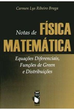 Notas de Fisica Matemática - Equações Diferenciais , Funções de Green e Distribuições - Braga,Carmen Lys Ribeiro   Hoshan.org