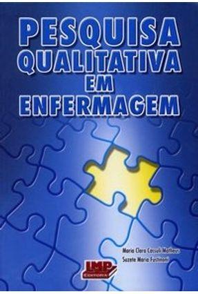Pesquisa Qualitativa em Enfermagem - Matheus,Maria Clara Cassuli Fustinoni,Suzete Maria   Tagrny.org