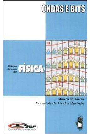 Ondas e Bits - Col. Temas Atuais de Física - Doria,Mauro M.   Tagrny.org