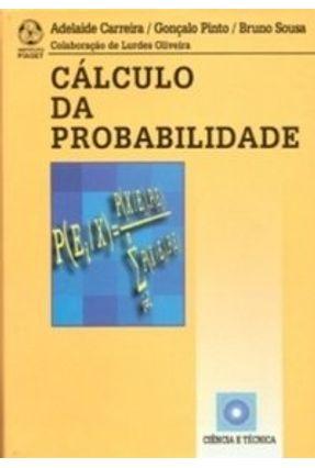 Cálculo da Probabilidade - Pinto,Adelaide Gonçalo Carreira,Bruno Sousa   Tagrny.org