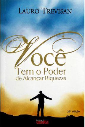 Você Tem o Poder de Alcançar Riquezas - Ed. 2006 - Trevisan,Lauro pdf epub