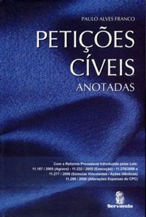 Petições Cíveis Anotada - Franco,Paulo Alves pdf epub