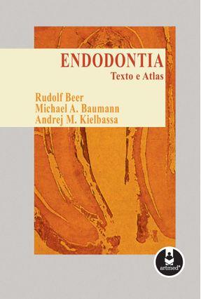 Endodontia - Texto e Atlas - Beer,Rudolf Baumann,Michael A. Kielbassa,Andrej M. pdf epub