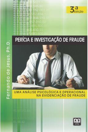 Perícia e Investigação De Fraude - 3º Edição 2005 - Jesus,Fernando de pdf epub